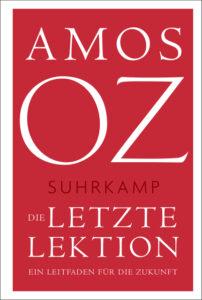 Cover Amos Oz Die letzte Lektion. Ein Leitfaden für die Zukunft